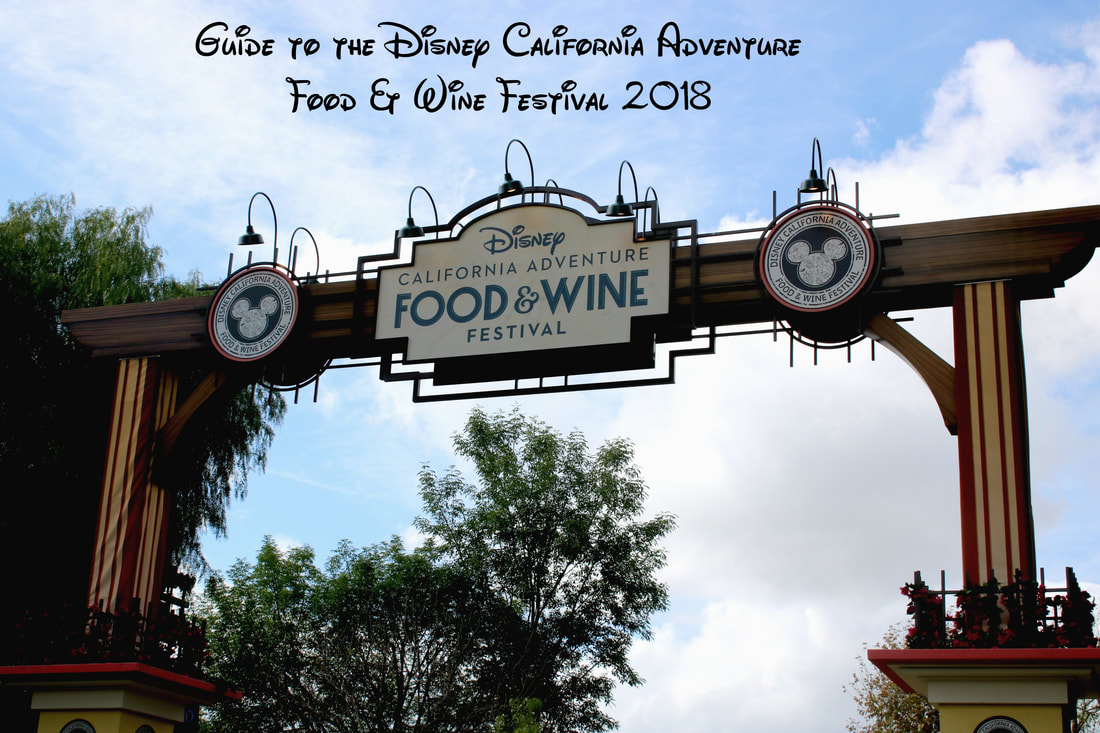 Guide to the Disney California Adventure Food & Wine Festival 2018